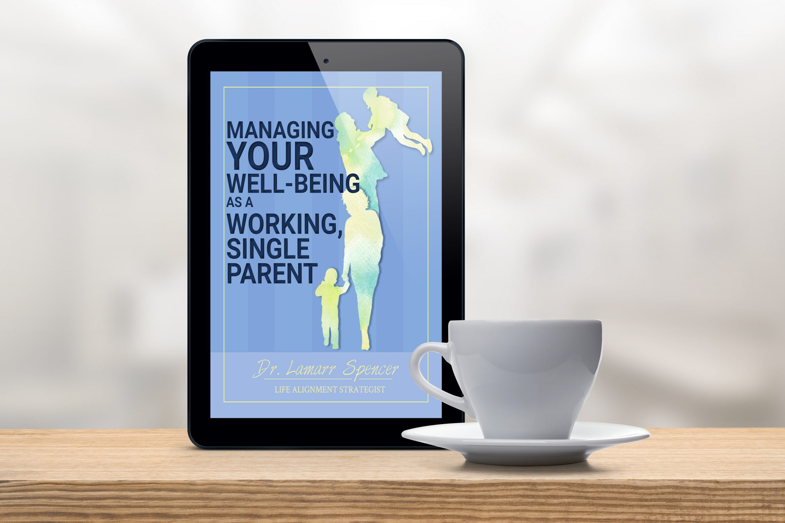 Managing Your Well-Being as a Working, Single Parent-eBook